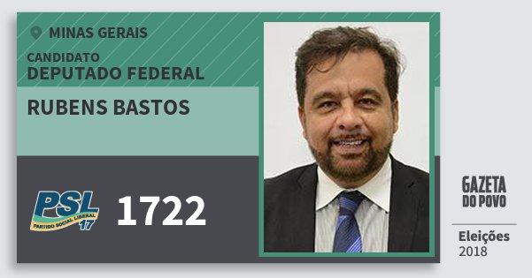 Santinho Rubens Bastos 1722 (PSL) Deputado Federal | Minas Gerais | Eleições 2018