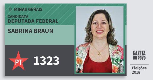 Santinho Sabrina Braun 1323 (PT) Deputada Federal | Minas Gerais | Eleições 2018