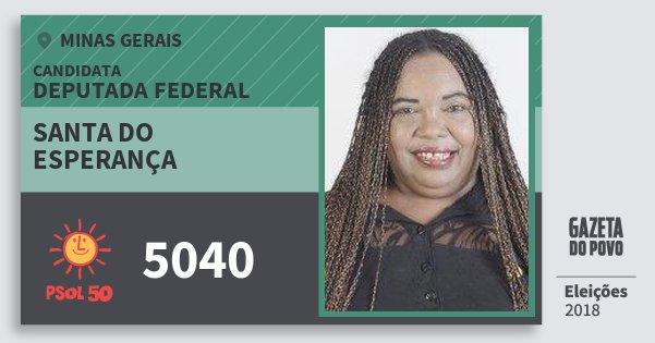 Santinho Santa do Esperança 5040 (PSOL) Deputada Federal | Minas Gerais | Eleições 2018