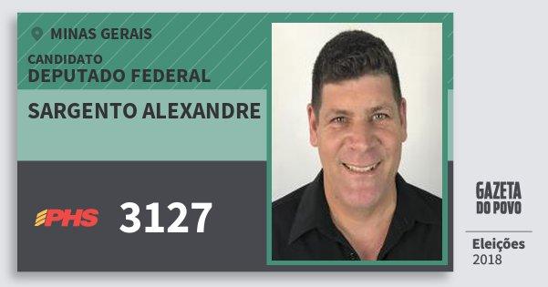 Santinho Sargento Alexandre 3127 (PHS) Deputado Federal | Minas Gerais | Eleições 2018