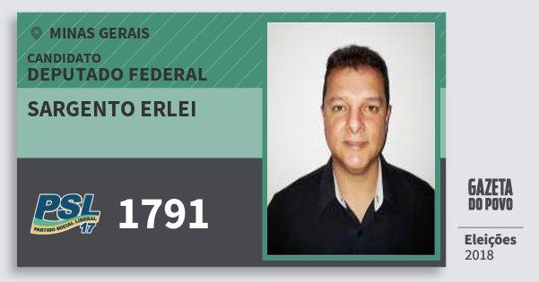 Santinho Sargento Erlei 1791 (PSL) Deputado Federal | Minas Gerais | Eleições 2018