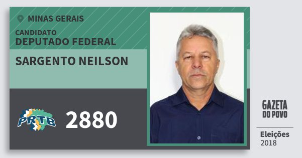 Santinho Sargento Neilson 2880 (PRTB) Deputado Federal | Minas Gerais | Eleições 2018