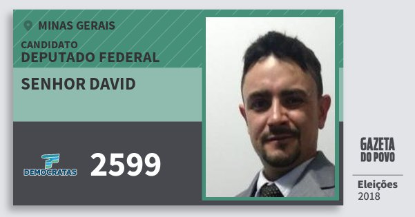 Santinho Senhor David 2599 (DEM) Deputado Federal | Minas Gerais | Eleições 2018