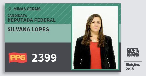 Santinho Silvana Lopes 2399 (PPS) Deputada Federal | Minas Gerais | Eleições 2018