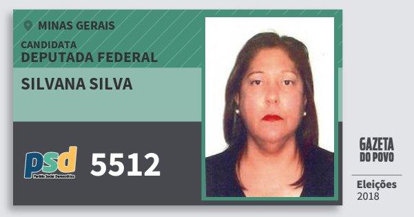Santinho Silvana Silva 5512 (PSD) Deputada Federal | Minas Gerais | Eleições 2018