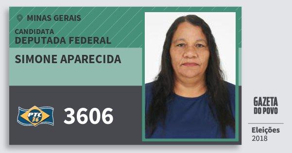 Santinho Simone Aparecida 3606 (PTC) Deputada Federal | Minas Gerais | Eleições 2018