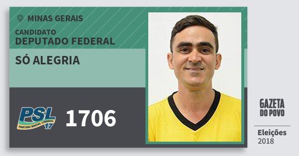 Santinho Só Alegria 1706 (PSL) Deputado Federal | Minas Gerais | Eleições 2018