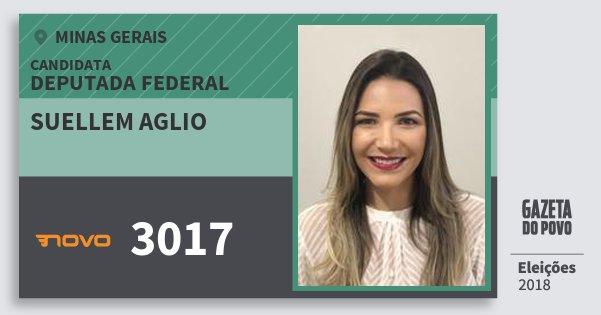 Santinho Suellem Aglio 3017 (NOVO) Deputada Federal | Minas Gerais | Eleições 2018