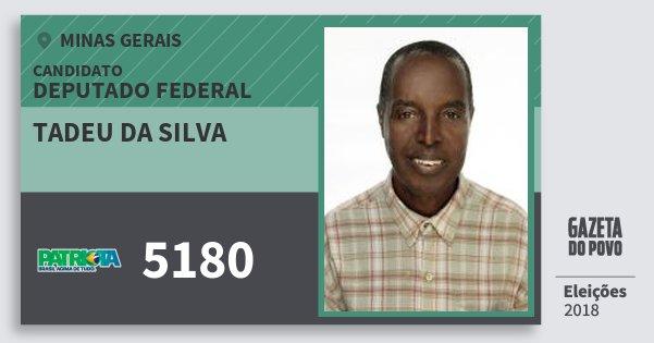 Santinho Tadeu da Silva 5180 (PATRI) Deputado Federal | Minas Gerais | Eleições 2018