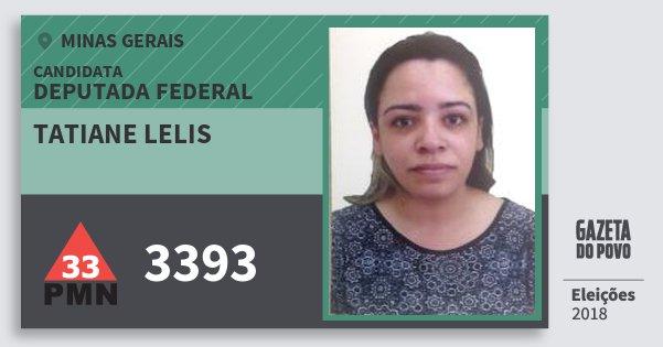Santinho Tatiane Lelis 3393 (PMN) Deputada Federal | Minas Gerais | Eleições 2018