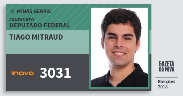 Santinho Tiago Mitraud 3031 (NOVO) Deputado Federal | Minas Gerais | Eleições 2018