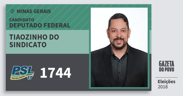 Santinho Tiaozinho do Sindicato 1744 (PSL) Deputado Federal | Minas Gerais | Eleições 2018