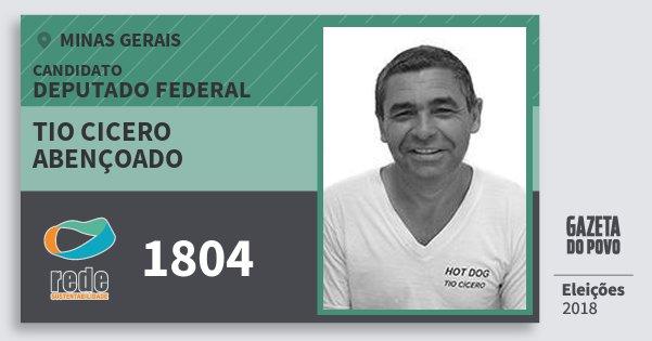 Santinho Tio Cicero Abençoado 1804 (REDE) Deputado Federal | Minas Gerais | Eleições 2018