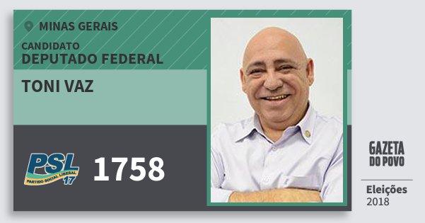 Santinho Toni Vaz 1758 (PSL) Deputado Federal | Minas Gerais | Eleições 2018
