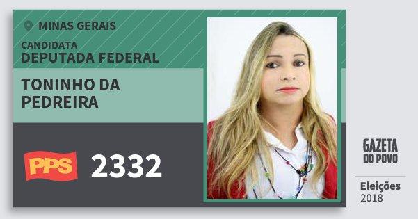 Santinho Toninho da Pedreira 2332 (PPS) Deputada Federal | Minas Gerais | Eleições 2018