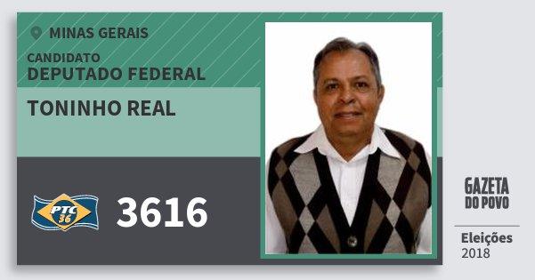 Santinho Toninho Real 3616 (PTC) Deputado Federal | Minas Gerais | Eleições 2018
