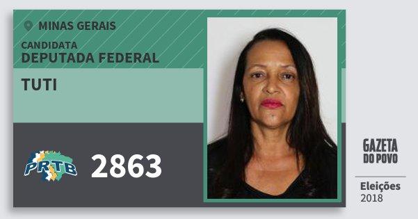 Santinho Tuti 2863 (PRTB) Deputada Federal | Minas Gerais | Eleições 2018
