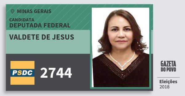 Santinho Valdete de Jesus 2744 (DC) Deputada Federal | Minas Gerais | Eleições 2018