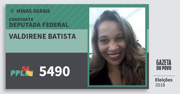 Santinho Valdirene Batista 5490 (PPL) Deputada Federal | Minas Gerais | Eleições 2018