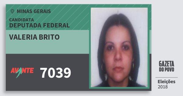 Santinho Valeria Brito 7039 (AVANTE) Deputada Federal | Minas Gerais | Eleições 2018