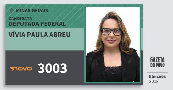 Santinho Vívia Paula Abreu 3003 (NOVO) Deputada Federal | Minas Gerais | Eleições 2018