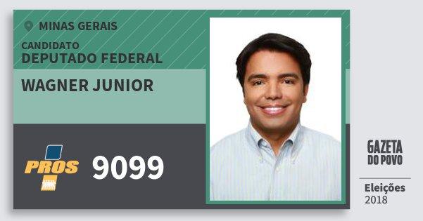 Santinho Wagner Junior 9099 (PROS) Deputado Federal | Minas Gerais | Eleições 2018