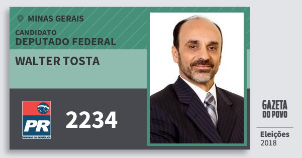 Santinho Walter Tosta 2234 (PR) Deputado Federal | Minas Gerais | Eleições 2018