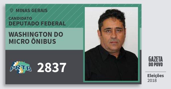 Santinho Washington do Micro Ônibus 2837 (PRTB) Deputado Federal | Minas Gerais | Eleições 2018