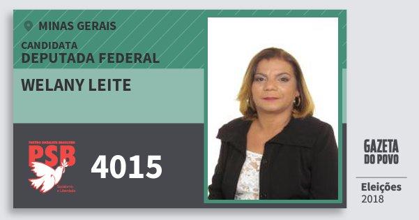 Santinho Welany Leite 4015 (PSB) Deputada Federal | Minas Gerais | Eleições 2018