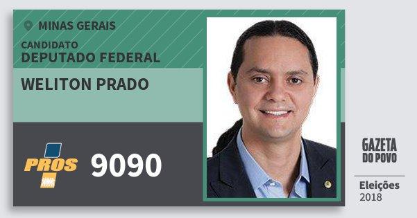 Santinho Weliton Prado 9090 (PROS) Deputado Federal | Minas Gerais | Eleições 2018