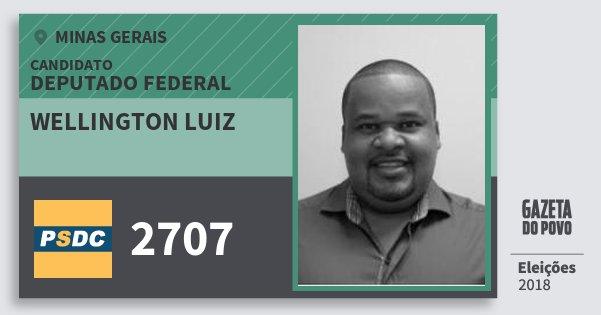 Santinho Wellington Luiz 2707 (DC) Deputado Federal | Minas Gerais | Eleições 2018