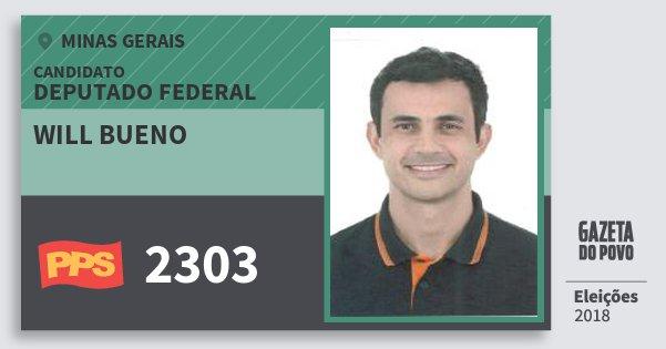 Santinho Will Bueno 2303 (PPS) Deputado Federal | Minas Gerais | Eleições 2018