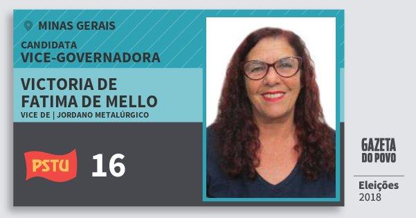 Santinho Victoria de Fatima de Mello 16 (PSTU) Vice-Governadora | Minas Gerais | Eleições 2018