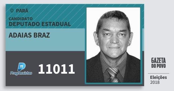 Santinho Adaias Braz 11011 (PP) Deputado Estadual | Pará | Eleições 2018