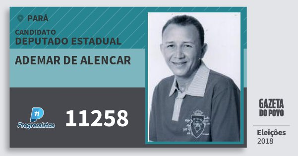 Santinho Ademar de Alencar 11258 (PP) Deputado Estadual | Pará | Eleições 2018