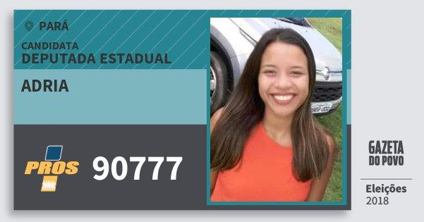 Santinho Adria 90777 (PROS) Deputada Estadual | Pará | Eleições 2018