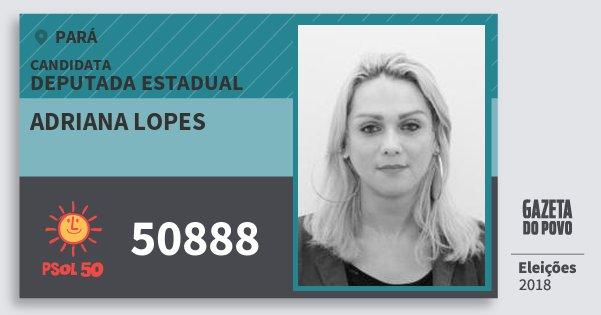 Santinho Adriana Lopes 50888 (PSOL) Deputada Estadual | Pará | Eleições 2018