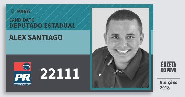 Santinho Alex Santiago 22111 (PR) Deputado Estadual   Pará   Eleições 2018