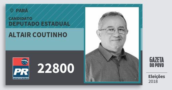 Santinho Altair Coutinho 22800 (PR) Deputado Estadual | Pará | Eleições 2018