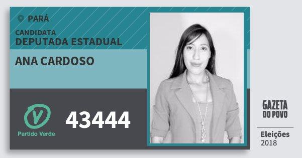 Santinho Ana Cardoso 43444 (PV) Deputada Estadual | Pará | Eleições 2018