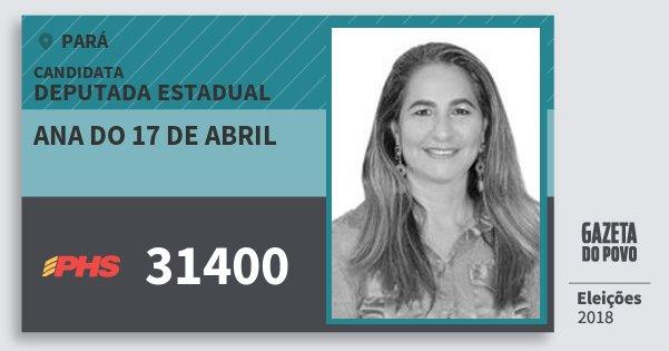 Santinho Ana do 17 de Abril 31400 (PHS) Deputada Estadual | Pará | Eleições 2018