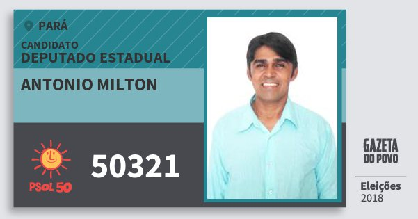Santinho Antonio Milton 50321 (PSOL) Deputado Estadual | Pará | Eleições 2018