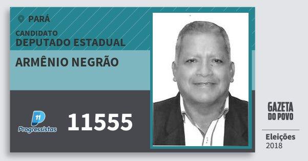 Santinho Armênio Negrão 11555 (PP) Deputado Estadual | Pará | Eleições 2018