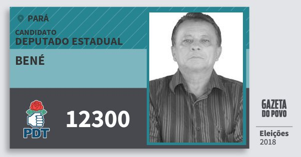 Santinho Bené 12300 (PDT) Deputado Estadual | Pará | Eleições 2018