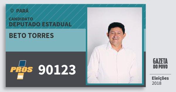 Santinho Beto Torres 90123 (PROS) Deputado Estadual | Pará | Eleições 2018