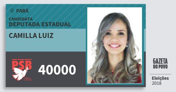Santinho Camilla Luiz 40000 (PSB) Deputada Estadual | Pará | Eleições 2018