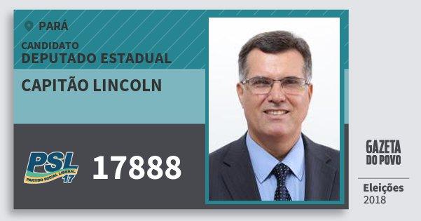 Santinho Capitão Lincoln 17888 (PSL) Deputado Estadual | Pará | Eleições 2018