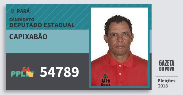 Santinho Capixabão 54789 (PPL) Deputado Estadual | Pará | Eleições 2018