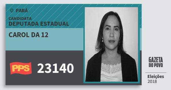 Santinho Carol da 12 23140 (PPS) Deputada Estadual | Pará | Eleições 2018