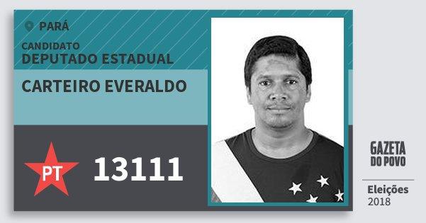 Santinho Carteiro Everaldo 13111 (PT) Deputado Estadual | Pará | Eleições 2018